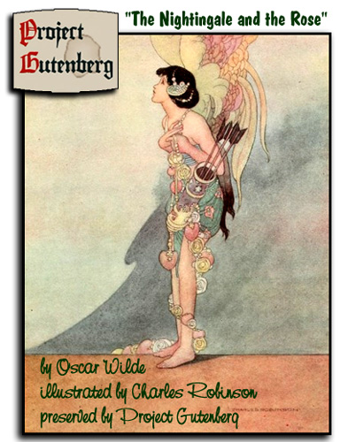 The Nightengale and the Rose by Oscar Wilde; preserved by Project Gutenberg