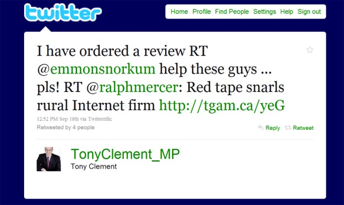 Tony Clement tweets: I have ordered a review RT @emmonsnorkum help these guys ... pls! RT @ralphmercer _ Red tape snarls rural Internet firm