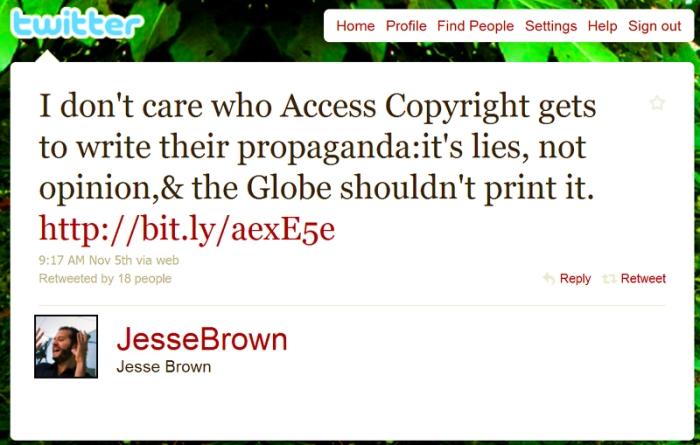 Jesse Brown: I don't care who Access Copyright gets to write their propaganda:it's lies, not opinion,& the Globe shouldn't print it. http://bit.ly/aexE5e