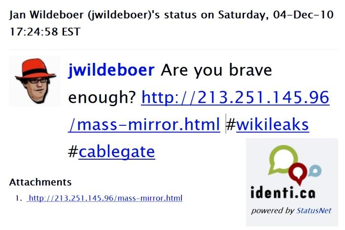 jwildeboer  Are you brave enough? http colon slash slash 213.251.145.96 slash mass-mirror dot html #wikileaks #cablegate