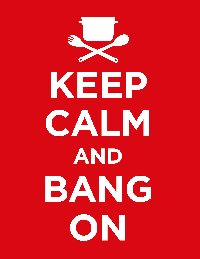 A pot over crossed spoons on a field of red with the legend Keep Calm and bang On