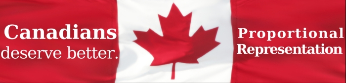 Canadians Deserve Better -Proportional Representation - on Canadian Flag background