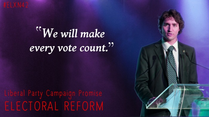 "Justin Trudeau's Election Promise: ""We will make every vote count."""