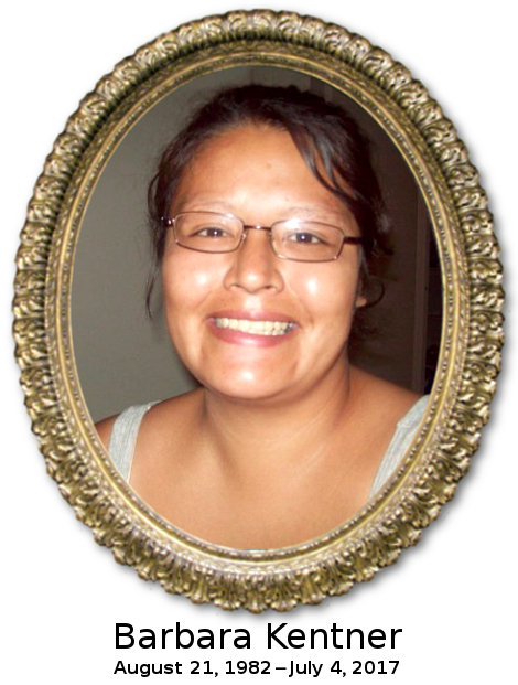 Barbara Kentner August 21, 1982 – July 4, 2017