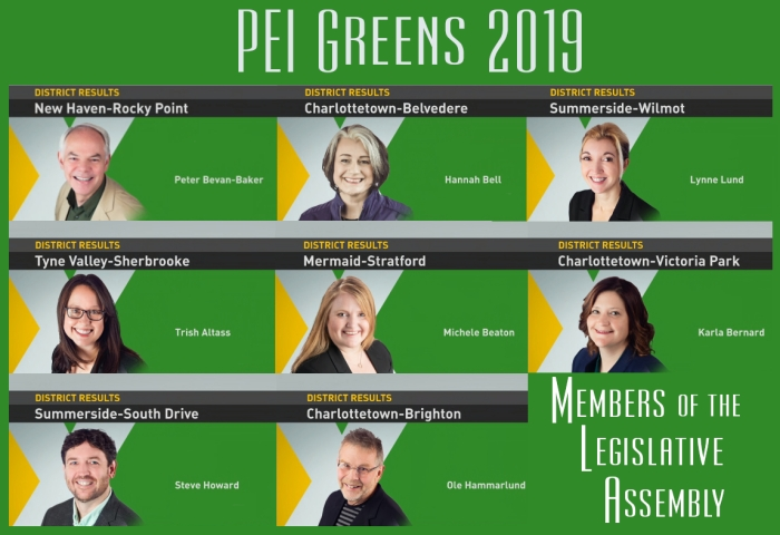 PEI Greens 2019 : Members of the Legislative Assembly | Peter Bevan-Baker in New Haven—Rocky Point | Hannah Bell in Charlottetown—Belvedere | Lynne Lund in Summerside—Wilmot | Trish Altass in Tyne Valley—Sherbrooke | Michele Beaton Mermaid—Stratford | Karla Bernard in Charlottetown—Victoria Park | Steve Howard in Summerside—South Drive | Ole Hammarlund Charlottetown—Brighton |